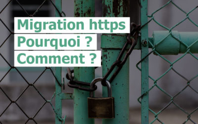 Migration https :  pourquoi et comment passer en https ?